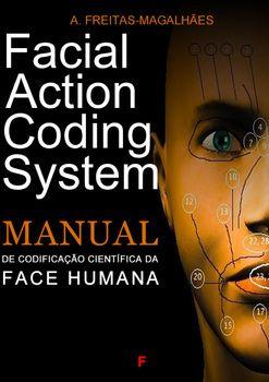Facial Action Coding System - Manual de Codificação Científica da Face Humana
