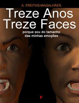 Treze Anos Treze Faces - Porque Sou do Tamanho das Minhas Emoções