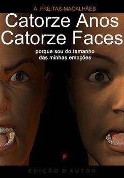 Catorze Anos, Carorze Faces - Porque Sou do Tamanho das Minhas Emoções