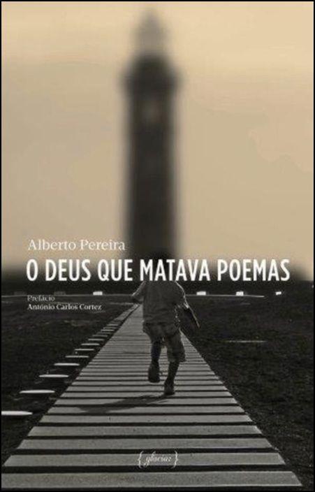 O Deus que Matava Poemas