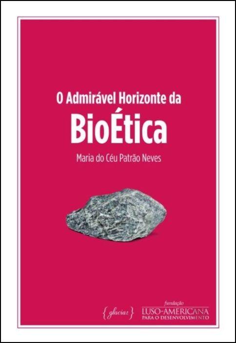 O Admirável Horizonte da Bioética