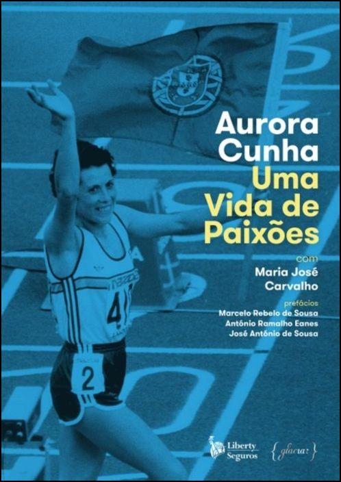 Aurora Cunha: Uma Vida de Paixões