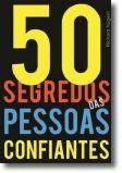50 Segredos das Pessoas Confiantes