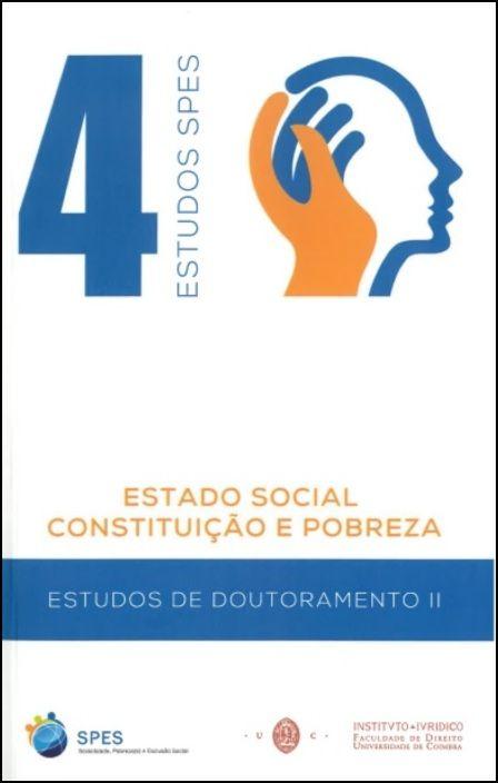 Estado Social, Constituição e Pobreza - Estudos de Doutoramento II