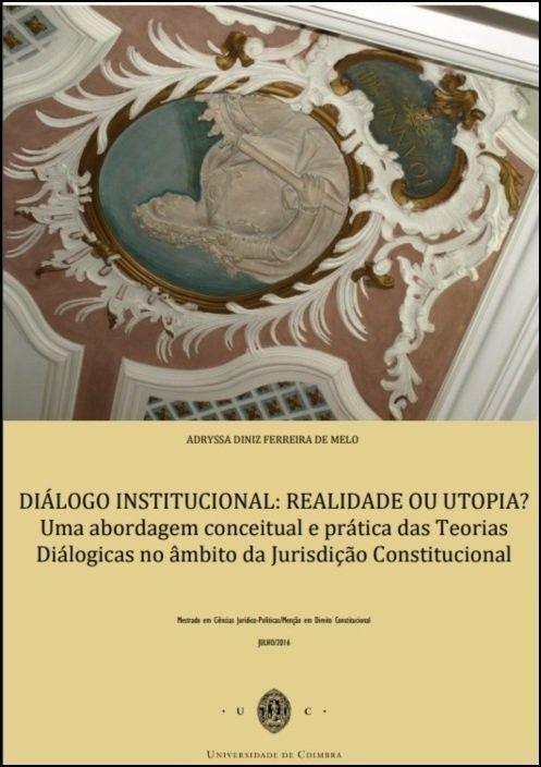 Diálogo Institucional: Realidade ou Utopia? Uma Abordagem Conceptual e Prática