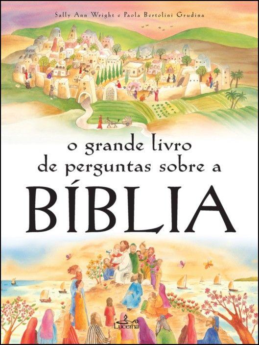 O Grande Livro de Perguntas Sobre a Bíblia