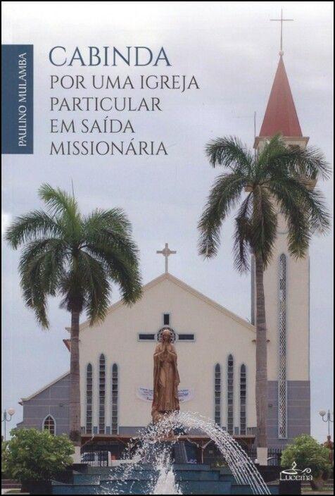 Cabinda - Por Uma Igreja Particular em Saída Missionária
