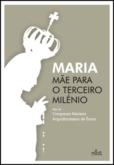Maria, Mãe para o Terceiro Milénio
