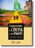 Compreender o Cinema e as Imagens - Edição de Bolso