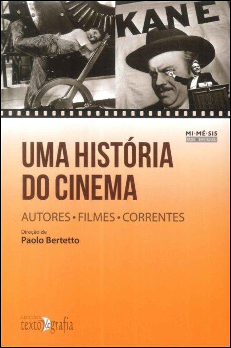 Uma História do Cinema: autores, filmes, correntes