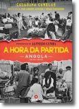 A Hora da Partida: Angola 1974-1975