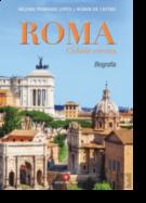 Roma, Cidade Eterna: biografia