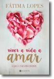 Viver a Vida a Amar