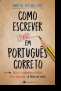 Como Escrever (Tudo) em Português Correto