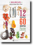 12 Ingredientes, 60 Receitas para Toda a Família