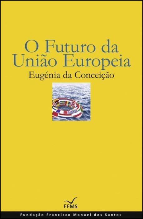 O Futuro da União Europeia (Brochado)