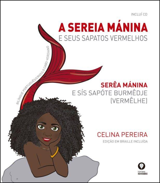 A Sereia Mánina e Seus Sapatos Vermelhos / Serêa Mánina e Sís Sapóte Burmêdje (Vermêlhe)