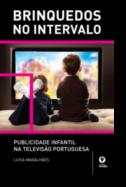 Brinquedos No Intervalo - Publicidade Infantil na Televisão Portuguesa