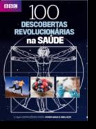 100 Descobertas Revolucionárias na Saúde