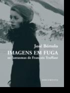 Imagens em Fuga - Os Fantasmas de François Truffaut