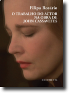 O Trabalho do Actor na Obra de John Cassavetes