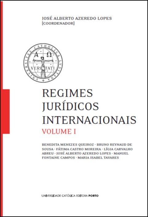 Regimes Jurídicos Internacionais - Volume I
