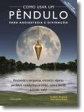 Como Usar Um Pêndulo para Radiestesia e Divinação