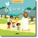 A Vida de Jesus: Livro-Puzzle