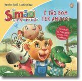 Simão, o Pequeno Leão: é tão bom ter amigos