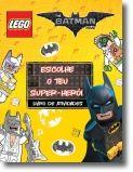 The Lego Batman Movie: escolhe o teu super-herói