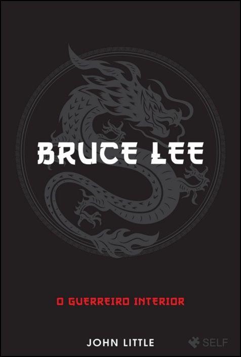 Bruce Lee - O Guerreiro Interior