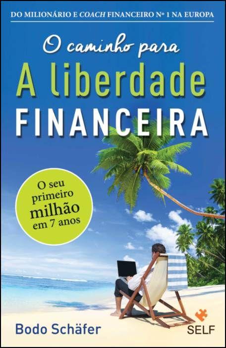 O Caminho Para a Liberdade Financeira (Bolso)