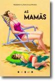 Pequenos Clássicos Ilustrados: As Mamãs
