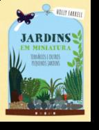 Jardins em Miniatura - Terrários e Outros Pequenos Jardins