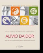 Guia Prático de Medicina Alternativa - Alívio da Dor