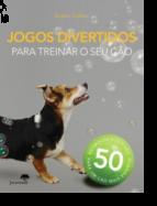Jogos Divertidos Para Treinar O Seu Cão