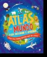 Atlas do Mundo - Para Descobrir e Aprender