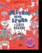 Destrói este Livro - O Corpo Humano