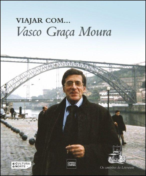 Viajar com... Vasco Graça Moura