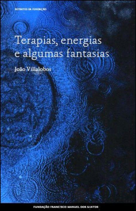 Terapias, Energias e Algumas Fantasias