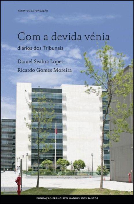 Com a Devida Vénia: diários dos tribunais