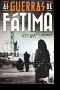 As Guerras de Fátima: como as visões da Irmã Lúcia mudaram a política mundial