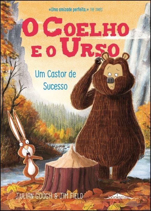 O Coelho e o Urso 4 - Um Castor de Sucesso