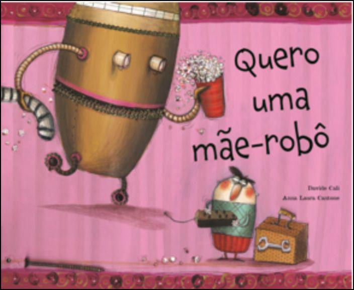 Quero Uma Mãe-Robô