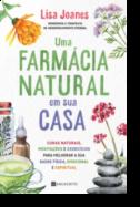 Uma Farmácia Natural em sua Casa