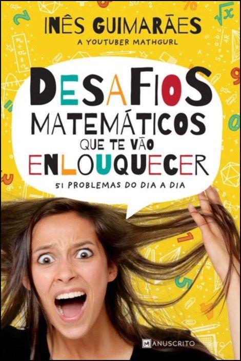 Desafios Matemáticos que Te Vão Enlouquecer - 51 Problemas do Dia a Dia