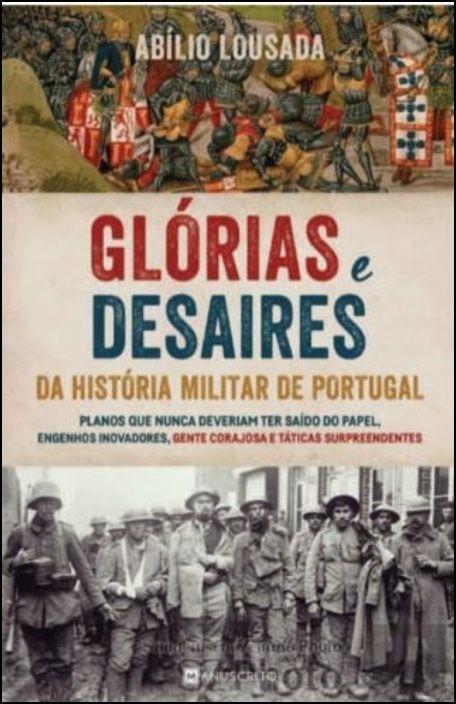 Glórias e Desaires da História Militar de Portugal