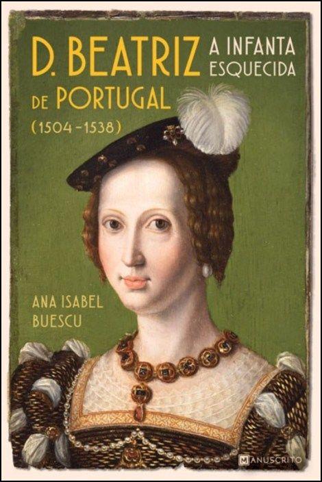 D. Beatriz de Portugal (1504-1538): a infanta esquecida