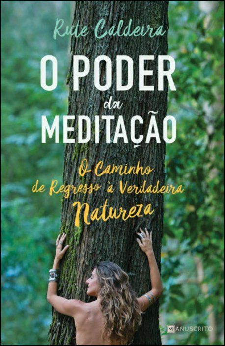 O Poder da Meditação: o caminho de regresso à verdadeira natureza