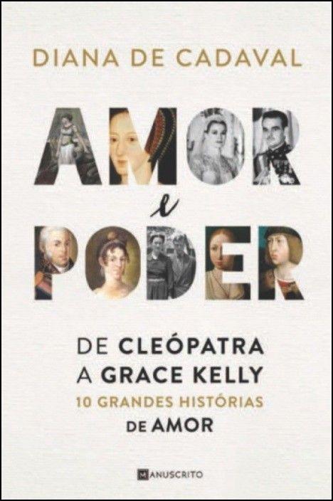 Amor e Poder: de Cleópatra a Grace Kelly, 10 grandes histórias de amor